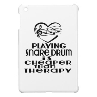 Playing Snare drum Is Cheaper Than Therapy iPad Mini Cover