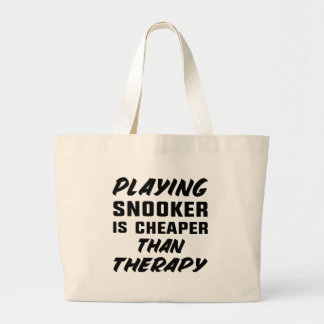 Playing Snooker is cheaper than therapy Large Tote Bag