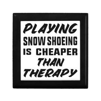 Playing Snow Shoeing is cheaper than therapy Gift Box