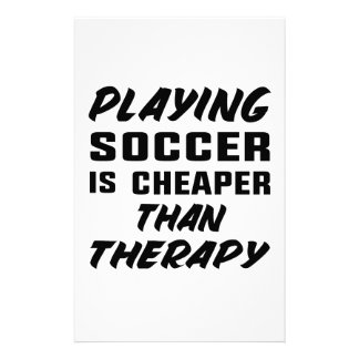 Playing Soccer is cheaper than therapy Stationery