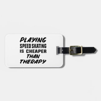 Playing Speed Skating is cheaper than therapy Luggage Tag