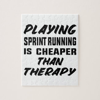 Playing Sprint Running is cheaper than therapy Jigsaw Puzzle
