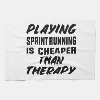 Playing Sprint Running is cheaper than therapy Kitchen Towel