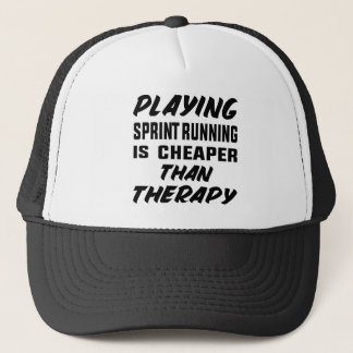 Playing Sprint Running is cheaper than therapy Trucker Hat