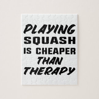 Playing Squash is cheaper than therapy Jigsaw Puzzle
