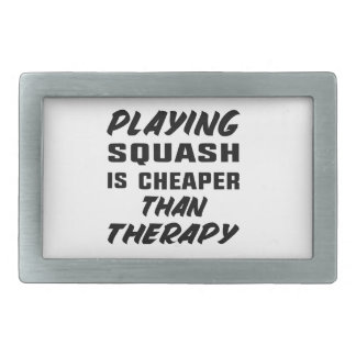 Playing Squash is cheaper than therapy Rectangular Belt Buckle