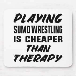 Playing Sumo Wrestling is cheaper than therapy Mouse Pad