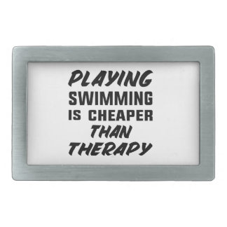 Playing Swimming is cheaper than therapy Rectangular Belt Buckles