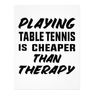 Playing Table Tennis is cheaper than therapy Letterhead