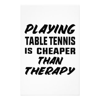 Playing Table Tennis is cheaper than therapy Stationery