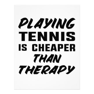 Playing Tennis is cheaper than therapy Letterhead