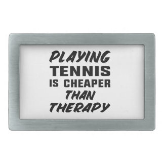 Playing Tennis is cheaper than therapy Rectangular Belt Buckles