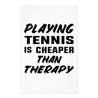Playing Tennis is cheaper than therapy Stationery