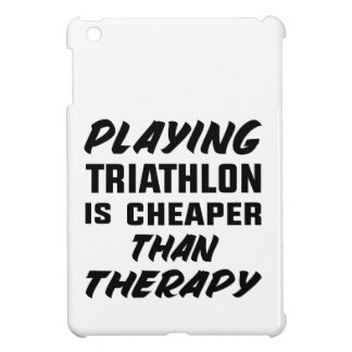 Playing Triathlon is cheaper than therapy iPad Mini Cover