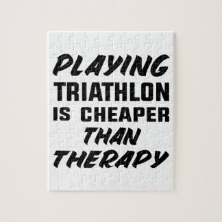 Playing Triathlon is cheaper than therapy Jigsaw Puzzle