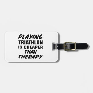 Playing Triathlon is cheaper than therapy Luggage Tag