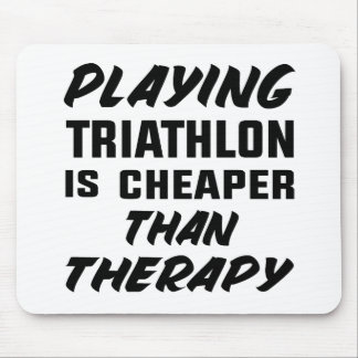 Playing Triathlon is cheaper than therapy Mouse Pad