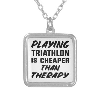 Playing Triathlon is cheaper than therapy Silver Plated Necklace