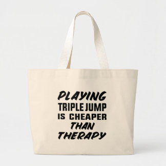 Playing Triple Jump is cheaper than therapy Large Tote Bag