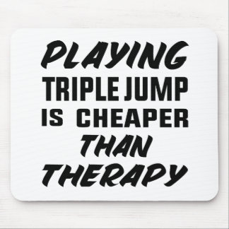 Playing Triple Jump is cheaper than therapy Mouse Pad