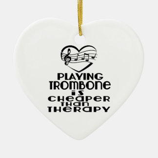 Playing Trombone Is Cheaper Than Therapy Ceramic Heart Ornament