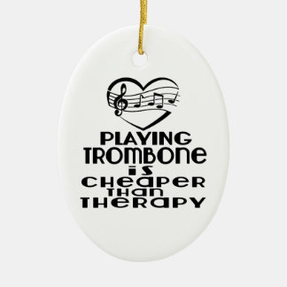 Playing Trombone Is Cheaper Than Therapy Ceramic Oval Ornament