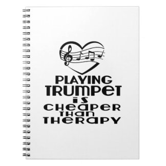 Playing Trumpet Is Cheaper Than Therapy Spiral Notebooks