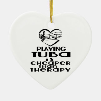 Playing Tuba Is Cheaper Than Therapy Ceramic Ornament