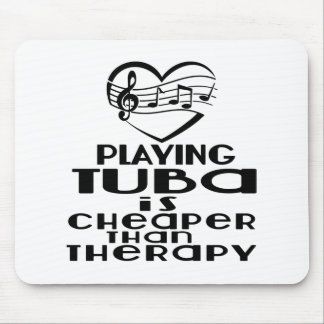 Playing Tuba Is Cheaper Than Therapy Mouse Pad