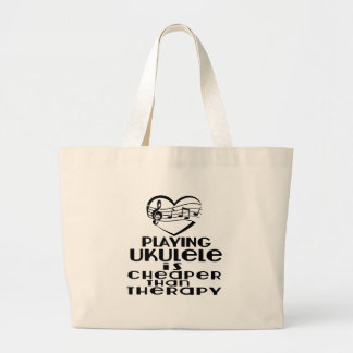 Playing Ukulele Is Cheaper Than Therapy Large Tote Bag