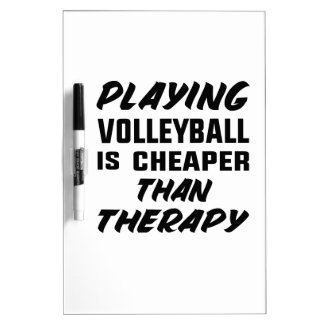 Playing Volleyball is cheaper than therapy Dry Erase Board