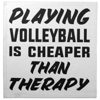 Playing Volleyball is cheaper than therapy Napkin