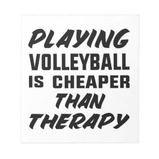 Playing Volleyball is cheaper than therapy Notepad