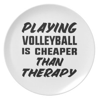 Playing Volleyball is cheaper than therapy Plate