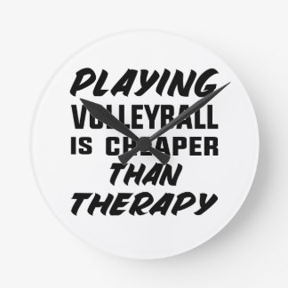 Playing Volleyball is cheaper than therapy Round Clock