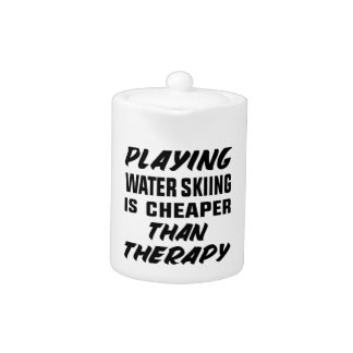 Playing Water Skiing is cheaper than therapy