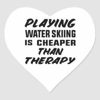 Playing Water Skiing is cheaper than therapy Heart Sticker