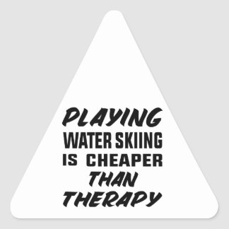 Playing Water Skiing is cheaper than therapy Triangle Sticker