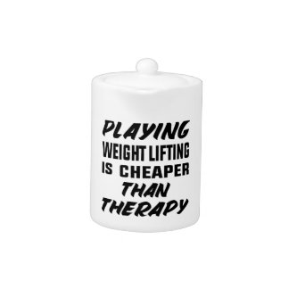 Playing Weight Lifting is cheaper than therapy