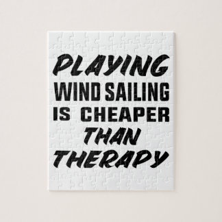 Playing Wind Sailing  is Cheaper than therapy Jigsaw Puzzle