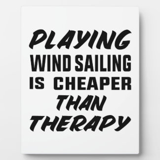 Playing Wind Sailing  is Cheaper than therapy Plaque