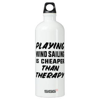 Playing Wind Sailing  is Cheaper than therapy Water Bottle