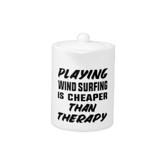 Playing Wind Surfing  is Cheaper than therapy