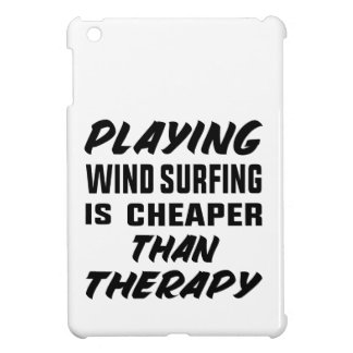 Playing Wind Surfing  is Cheaper than therapy iPad Mini Cover