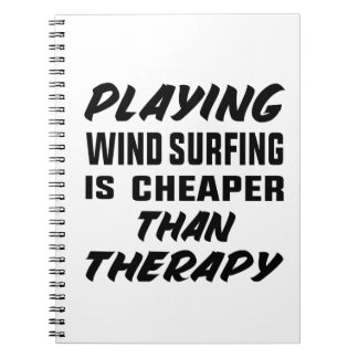 Playing Wind Surfing  is Cheaper than therapy Notebook