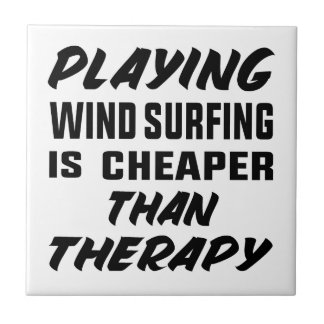 Playing Wind Surfing  is Cheaper than therapy Tile