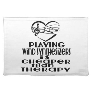 Playing Wind Synthesizers Is Cheaper Than Therapy Placemat