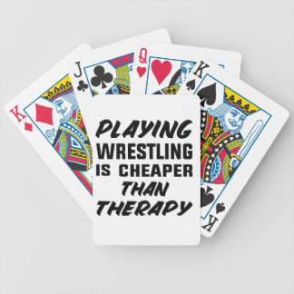 Playing Wrestling  is Cheaper than therapy Bicycle Playing Cards