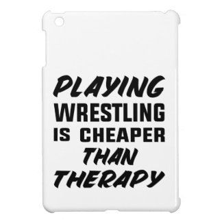 Playing Wrestling  is Cheaper than therapy Case For The iPad Mini