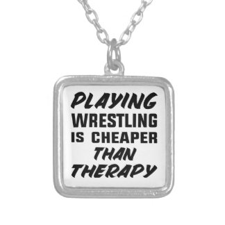Playing Wrestling  is Cheaper than therapy Silver Plated Necklace